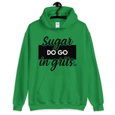 irish green sugar do go in grits hoodie.jpg