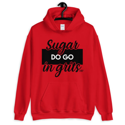 red sugar do go in grits hoodie.jpg