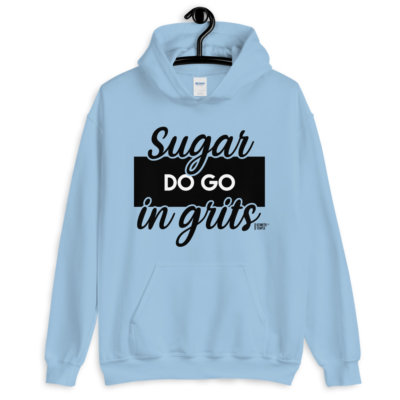 aqua sugar do go in grits hoodie.jpg
