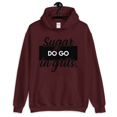 maroon sugar do go in grits hoodie